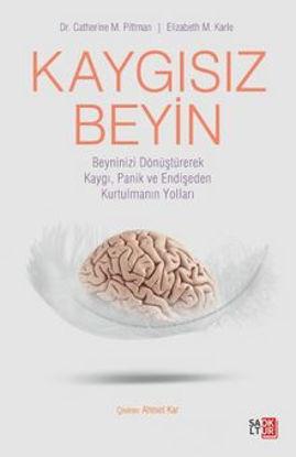 Kaygısız Beyin - Beyninizi Dönüştürerek Kaygı, Panik ve Endişeden Kurtulmanın Yolları resmi