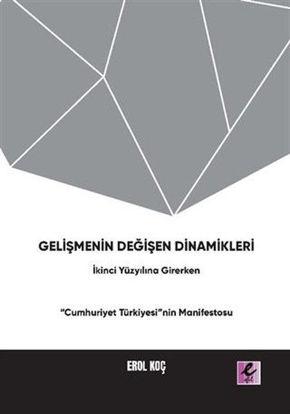 """Gelişmenin Değişen Dinamikleri: İkinci Yüzyıla Girerken """"Cumhuriyet Türkiyesi""""nin Manifestosu resmi"""