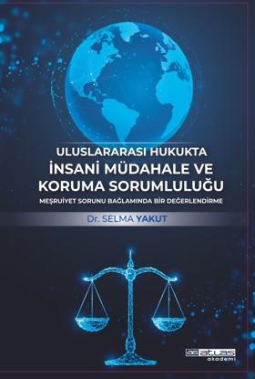Uluslararası Hukukta İnsani Müdahale ve Koruma Sorumluluğu resmi