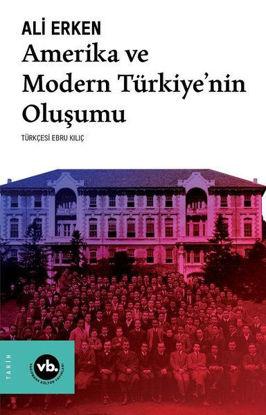 Amerika ve Modern Türkiye'nin Oluşumu resmi
