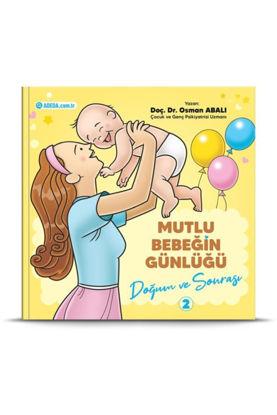 Doğum ve Sonrası - Mutlu Bebeğin Günlüğü 2 resmi