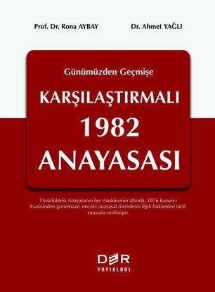 Geçmişten Günümüze Karşılaştırmalı 1982 Anayasası (Ciltli) resmi
