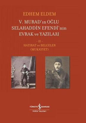 5.Murad'ınn Oğlu Selahaddin Efendi'nin Evrak ve Yazıları 2.Cilt - Hatırat ve Belgeler resmi