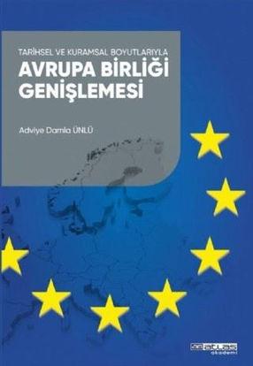 Tarihsel ve Kuramsal Boyutlarıyla Avrupa Birliği Genişlemesi resmi