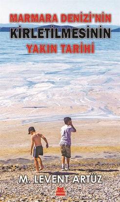 Marmara Denizi'nin Kirletilmesinin Yakın Tarihi resmi