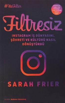 Filtresiz: Instagram İş Dünyasını, Şöhreti ve Kültürü Nasıl Dönüştürdü resmi