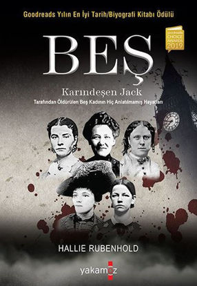 Beş - Karındeşen Jack Tarafından Öldürülen Beş Kadının Hiç Anlatılmamış Hayatları resmi