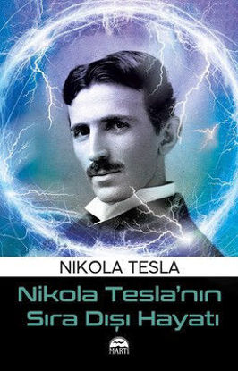 Nikola Tesla'nın Sıra Dışı Hayatı resmi