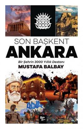 Son Başkent Ankara - Bir Şehrin 300 Yıllık Destanı resmi