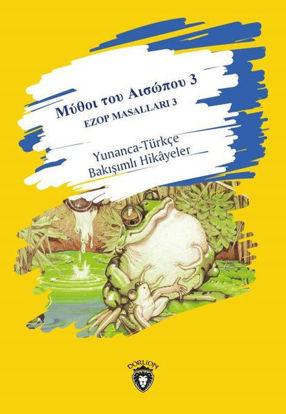 Ezop Masalları 3 - Yunanca-Türkçe Bakışımlı Hikayeler resmi