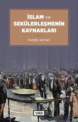 İslam ve Sekülerleşmenin Kaynakları resmi