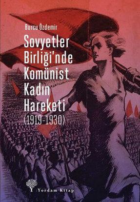 Sovyetler Birliği'nde Komünist Kadın Hareketi 1919-1930 resmi