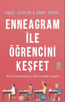 Enneagram ile Öğrencini Keşfet;Mizaç Farkındalığıyla Öğretmenlik Yapmak resmi