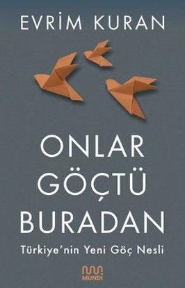 Onlar Göçtü Buradan-Türkiye'nin Yeni Göç Nesli resmi