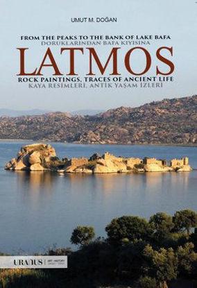 Doruklarından Bafa Kıyısına: Latmos - Kaya Resimleri - Antik Yaşam İzleri resmi