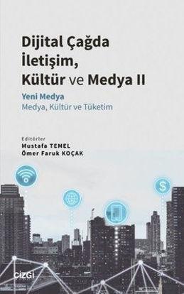 Dijital Çağda İletişim, Kültür ve Medya 2 - Yeni Medya - Medya, Kültür ve Tüketim resmi
