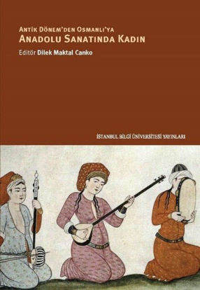 Antik Dönem'den Osmanlı'ya Anadolu Sanatında Kadın resmi