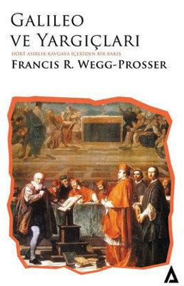 Galileo ve Yargıçları - Dört Asırlık Kavgaya İçeriden Bir Bakış resmi