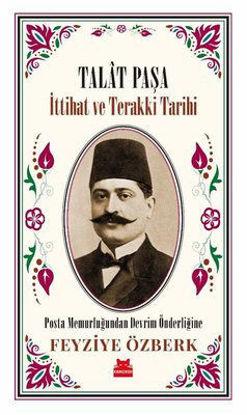 Talat Paşa - İttihat ve Terakki Tarihi resmi