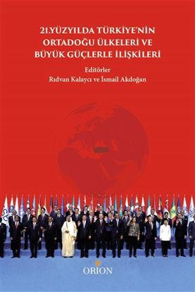 21.Yüzyılda Türkiye'nin Ortadoğu Ülkeleri ve Büyük Güçlerle İlişkileri resmi